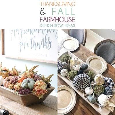 Thanksgiving Farmhouse Dough Bowl Ideas