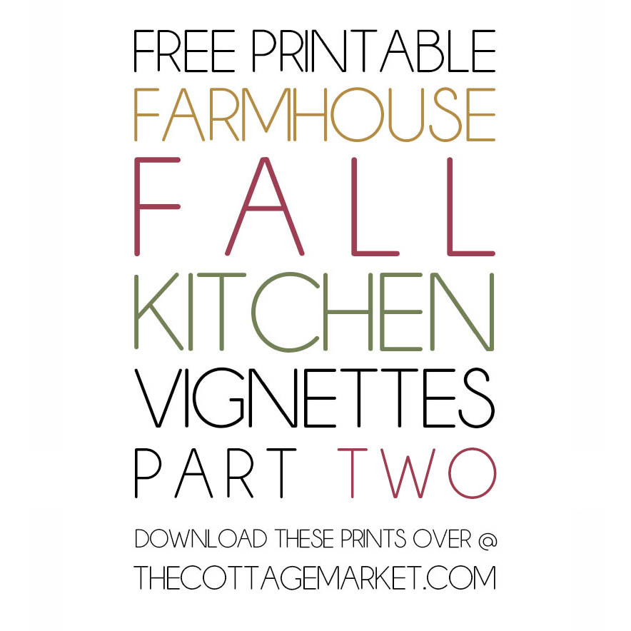 It's time to decorate for Fall and today we have the most gorgeous Free Printable Farmhouse Fall Kitchen Vignettes Part Two!