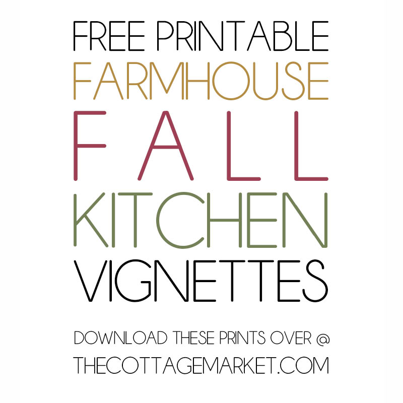 It's time to decorate for Fall and today we have the most gorgeousFree Printable Farmhouse Fall Kitchen Vignettes!