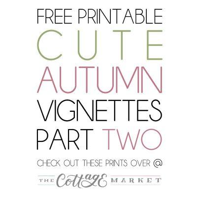 Free Printable Cute Autumn Vignettes Part Two