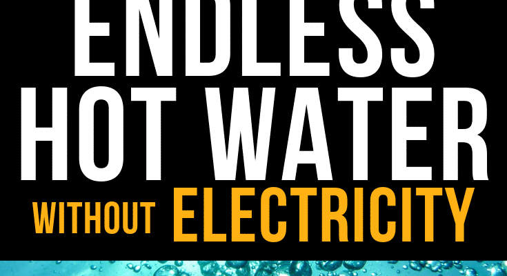 How To Have Endless Hot Water Without Electricity