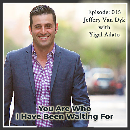 Episode 015: You Are Who I Have Been Waiting For