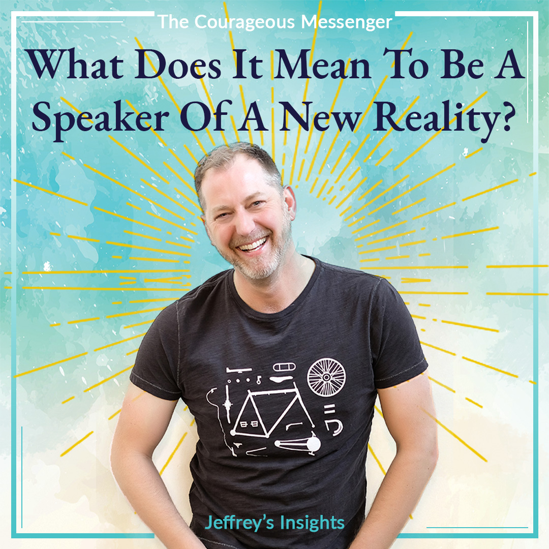 What Does It Mean To Be A Speaker Of A New Reality?