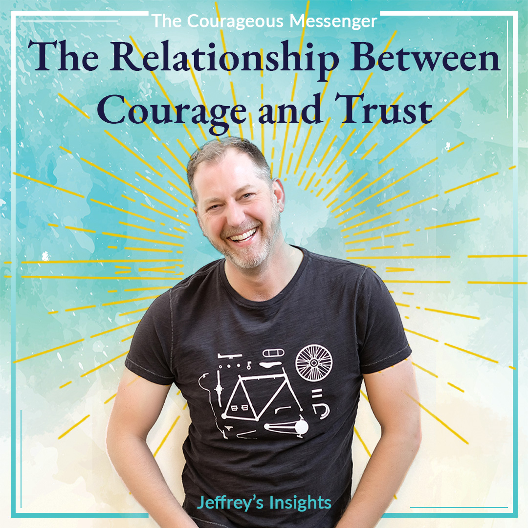The Relationship Between Courage and Trust