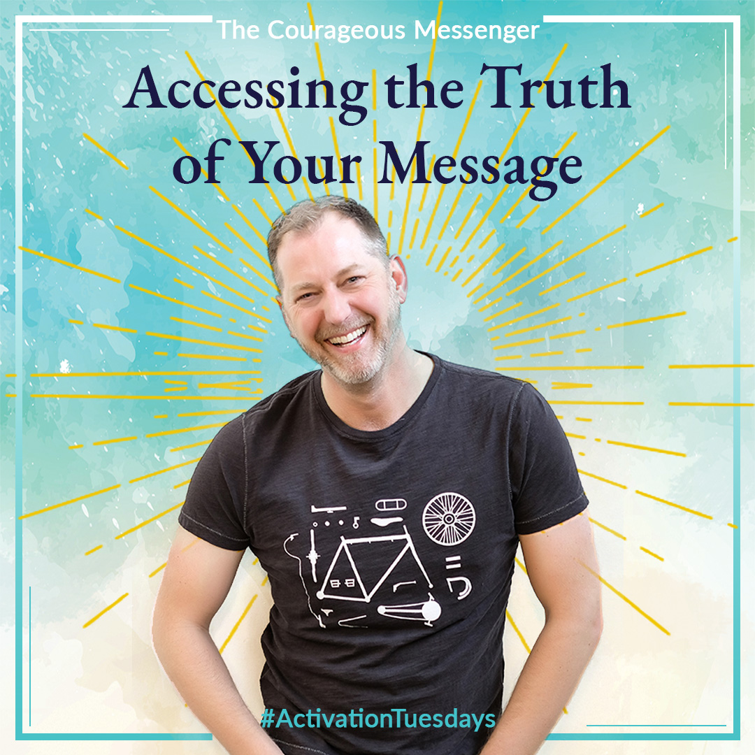 Accessing the Truth of Your Message