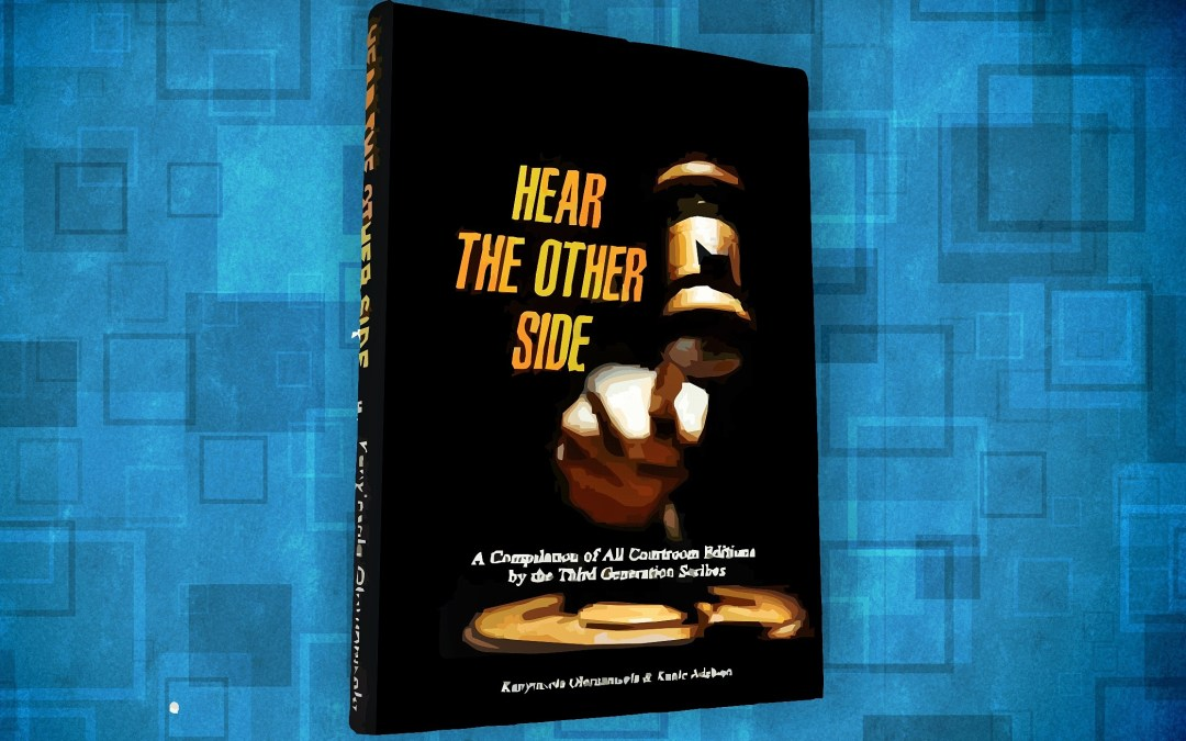 Ebook Download: Hear the Other Side: A Compilation of All Courtroom Editions by the Third Generation Scribes