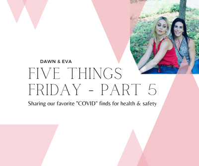 Five things Friday part 5 COVID inspired edition