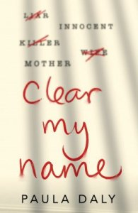 42980326 1 - Clear My Name by Paula Daly