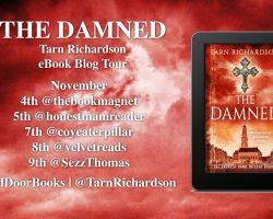the damned blog tour 1 1 scaled - Blog Tour: The Damned (The Darkest Hand Trilogy #1) by Tarn Richardson @TarnRichardson @reddoorbooks
