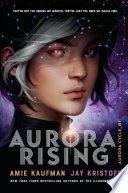 Review: Aurora Rising by Amie Kaufman & Jay Kristoff