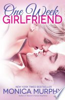 one week girlfriend by monica murphy - One Week Girlfriend (#1) by Monica Murphy