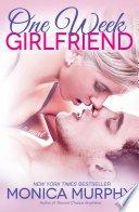 one week girlfriend by monica murphy - One Week Girlfriend (#1) by Monica Murphy