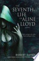 the seventh life of aline lloyd by robert davies - ARC Review:  The Seventh Life of Aline Lloyd by Robert Davies.