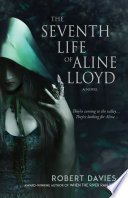 the seventh life of aline lloyd by robert davies - ARC Review:  The Seventh Life of Aline Lloyd by Robert Davies.