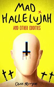 51526453. SX318 SY475  - Review: Mad Hallelujah And Other Oddities by Owen Morgan