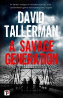a savage generation by david tallerman - Blog Tour:  A Savage Generation by David Tallerman