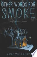 other words for smoke by sarah maria griffin - Review: Other Words For Smoke by Sarah Maria Griffin