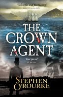 the crown agent by stephen orourke - Review:  The Crown Agent by Stephen O'Rourke