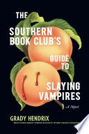 the southern book clubs guide to slaying vampires by grady hendrix - Review: The Southern Book Clubs Guide To Slaying Vampires by Grady Hendrix