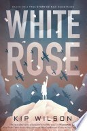 white rose by kip wilson - Review:  White Rose by Kip Wilson