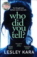 who did you tell by lesley kara - Blog Tour: Who Did You Tell? by Lesley Kara