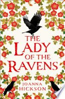 the lady of the ravens queens of the tower book 1 by joanna hickson - Review: The Lady Of The Ravens by Joanna Hickson