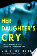 her daughters cry by m m chouinard - Review|Her Daughter's Cry By M.M. Chouinard