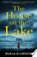 the house on the lake by nuala ellwood - Review| The House On The Lake by Nuala Ellwood