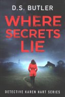where secrets lie by d s butler - Review|Where Secrets Lie (DS Karen Hart #2) By D.S. Butler