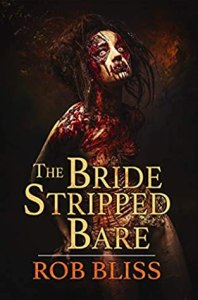 51927860. SX318 SY475  - The Bride Stripped Bare by Rob Bliss| Review