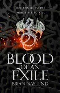 46260585. SY475  - Blood of an Exile by Brian Naslund | Review