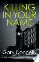 killing in your name by gary donnelly - Killing In Your Name by Gary Donnelly | Blog Tour