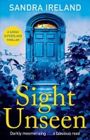 sight unseen by sandra ireland - Sight Unseen by Sandra Ireland | Blog Tour