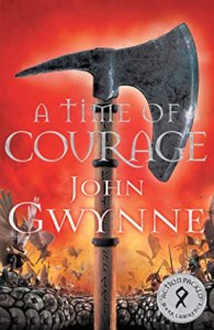 52549368. SX318 SY475  1 - A Time Of Courage by John Gwynne | Review