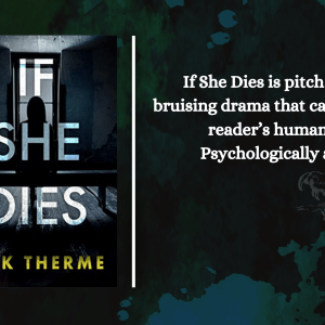 Add a subheading 3 - If She Dies by Erik Therme   Blog Tour Review