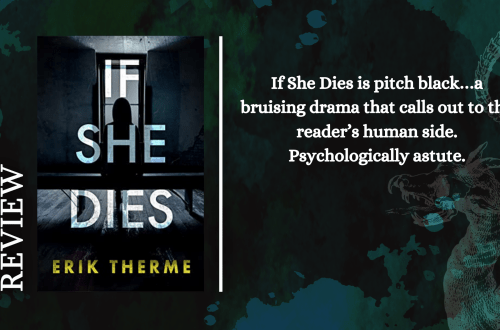 Add a subheading 3 - If She Dies by Erik Therme | Blog Tour Review