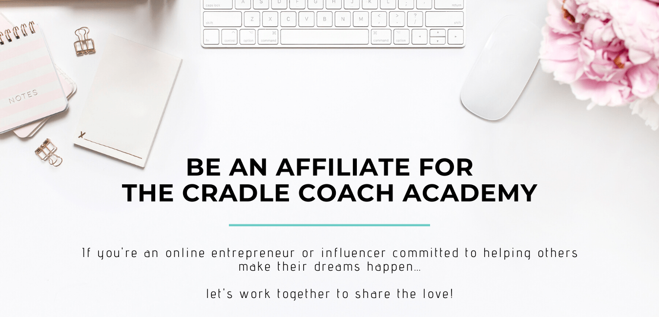 Be an affiliate for the cradle coach academy