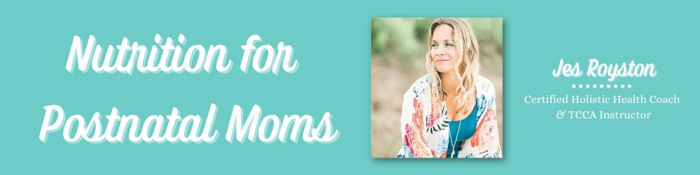Nutrition for Postnatal Moms