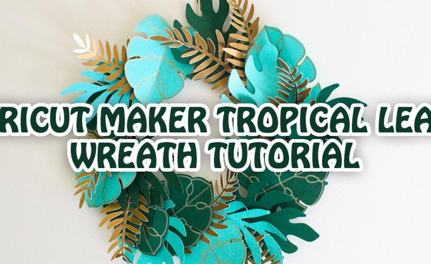Tropical Wreath Cricut Tutorial