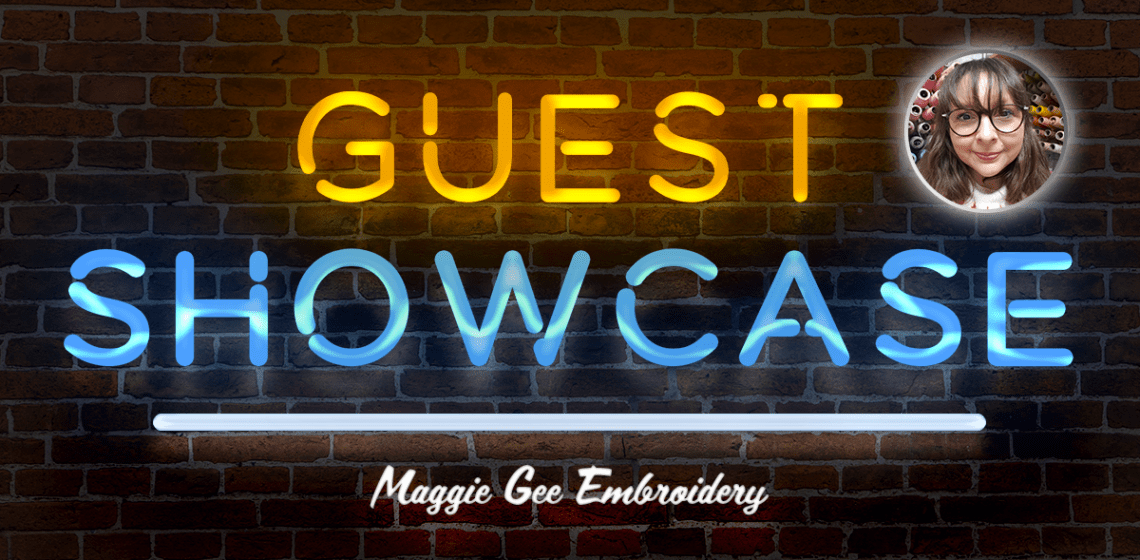 Guest Showcase with Maggie Gee Embroidery