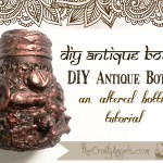 DIY Antique bottle : Altered bottle tutorial