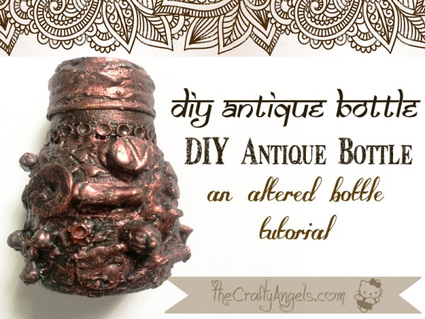 DIY antique bottle - altered bottle tutorial  (7)