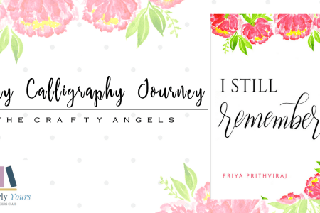 Calligraphy, calligraphy in india, beginners calligraphy, calligraphy starter, handlettering, calligraphy worksheet, calligraphy tutorial, book launch, angela jose, the crafty angels. priya prithviraj, i still remember, writerly yours