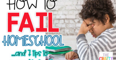 How to Fail at Homeschooling….