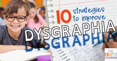 10 Strategies for Improving Dysgraphia