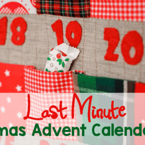 5 Last-Minute Advent Calendar Ideas