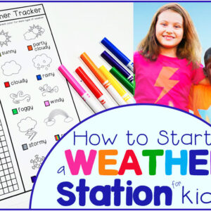 How to Start a Kids Weather Station