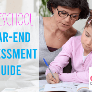 Homeschool Year-End Assessment Guide