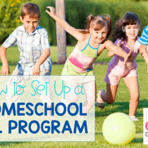 How to Setup a Homeschool P.E. Program