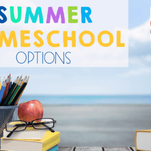 Summer Homeschool Options